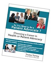 So You Want to Be a Patient Advocate?  Choosing a Career in Health or Patient Advocacy
